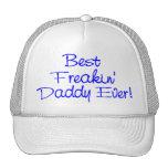 Best Freakin Daddy Ever (Blue) Trucker Hats