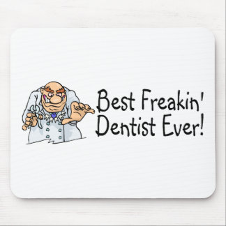 Best Freakin Dentist Ever 2 Mouse Pad