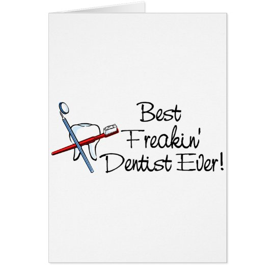 Best Freakin Dentist Ever Card