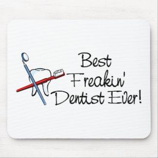 Best Freakin Dentist Ever Mouse Mats