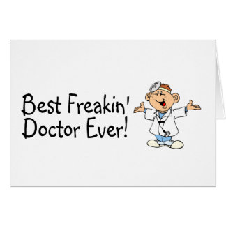 Best Freakin Doctor Ever Greeting Card
