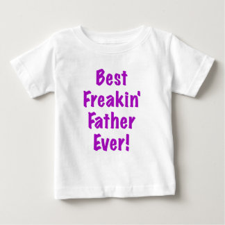 Best Freakin Father Ever T Shirt