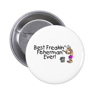 Best Freakin Fisherman Ever Pinback Button