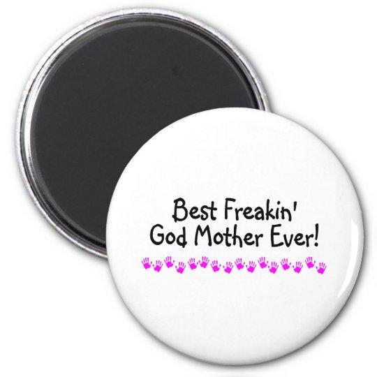 Best Freakin God Mother Ever Magnet