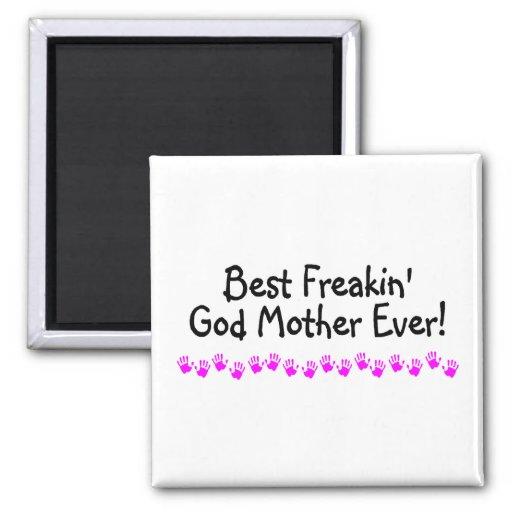 Best Freakin God Mother Ever Refrigerator Magnets
