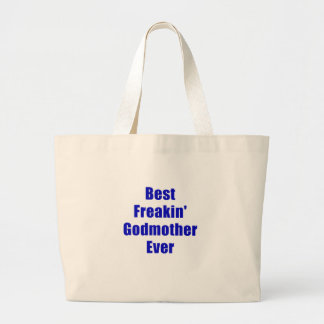 Best Freakin Godmother Ever Tote Bag