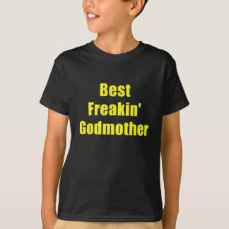 Best Freakin Godmother T-Shirt