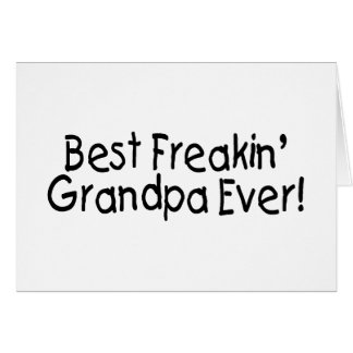 Best Freakin Grandpa Ever 2 Card