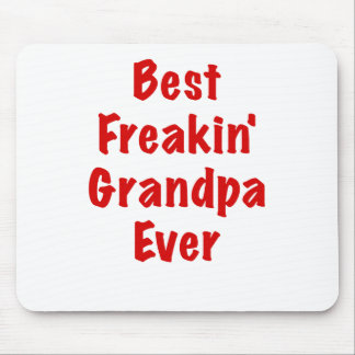 Best Freakin Grandpa Ever Mouse Pad