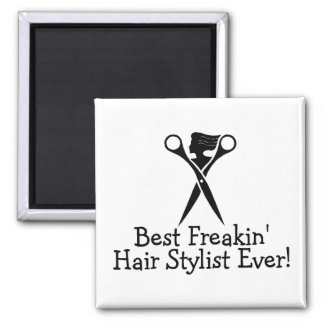 Best Freakin Hair Stylist Ever Black 2 Inch Square Magnet