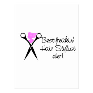 Best Freakin Hair Sytlist Ever Postcard