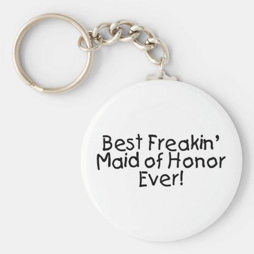 Best Freakin Maid of Honor Ever Wedding Keychain
