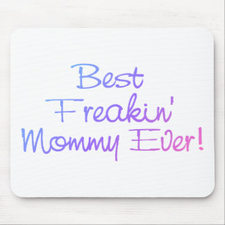 Best Freakin Mommy Ever Pastel Mouse Pad