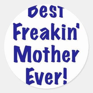Best Freakin Mother Ever Classic Round Sticker
