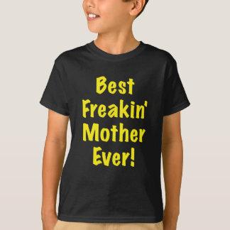 Best Freakin Mother Ever T-Shirt
