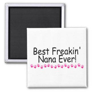 Best Freakin Nana Ever 2 Inch Square Magnet