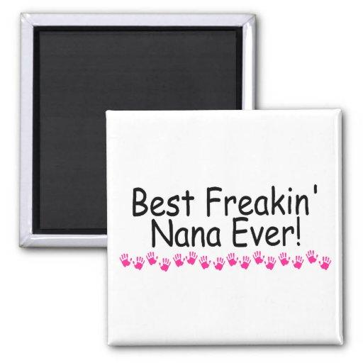 Best Freakin Nana Ever Fridge Magnet