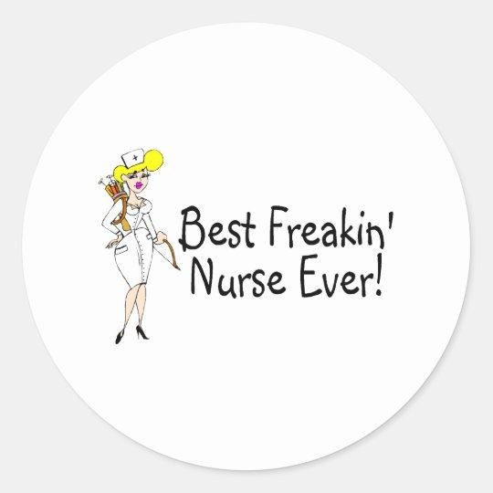 Best Freakin Nurse Ever Classic Round Sticker