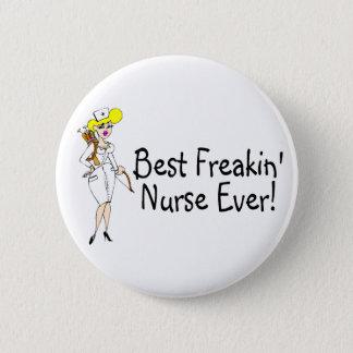 Best Freakin Nurse Ever Pinback Button