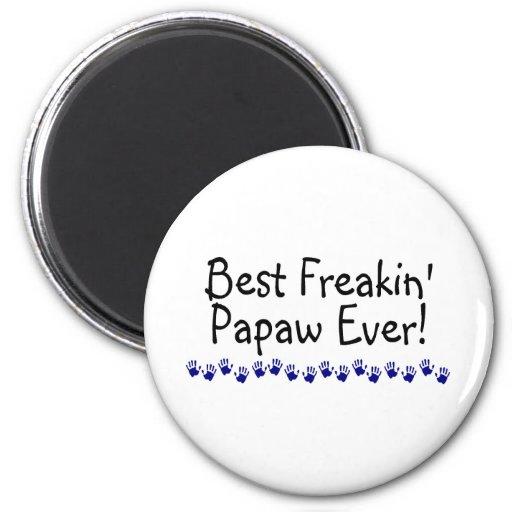 Best Freakin Papaw Ever 2 Inch Round Magnet