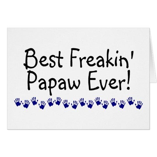 Best Freakin Papaw Ever Card