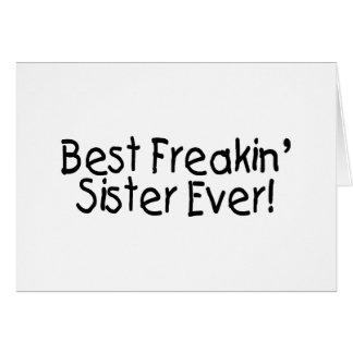 Best Freakin Sister Ever 2 Greeting Card