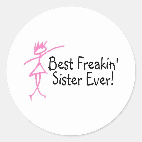 Best Freakin Sister Ever Classic Round Sticker