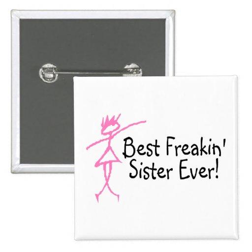 Best Freakin Sister Ever Pin