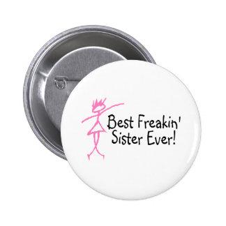 Best Freakin Sister Ever Pinback Button