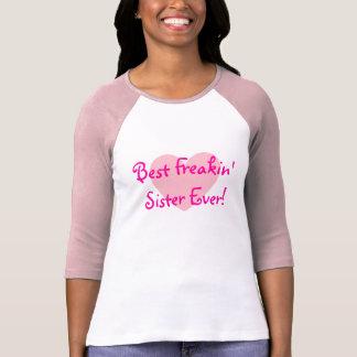 Best Freakin' Sister Ever! Pink Heart Shirt