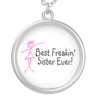 Best Freakin Sister Ever Round Pendant Necklace