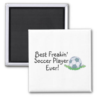 Best Freakin Soccer Player Ever 2 Inch Square Magnet