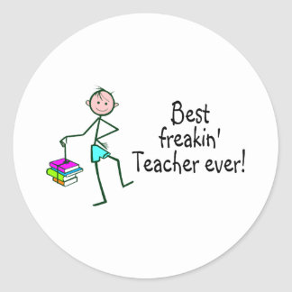 Best Freakin Teacher Ever Classic Round Sticker