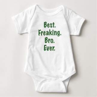 Best Freaking Bro Ever Baby Bodysuit
