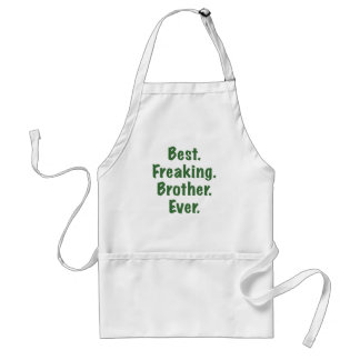 Best Freaking Brother Ever Adult Apron