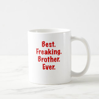 Best Freaking Brother Ever Classic White Coffee Mug