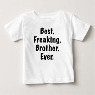 Best Freaking Brother Ever T-shirts