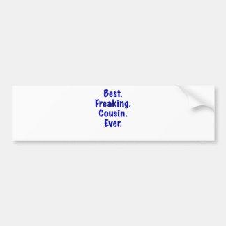 Best Freaking Cousin Ever Bumper Sticker