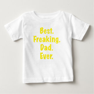 Best Freaking Dad Ever T Shirts