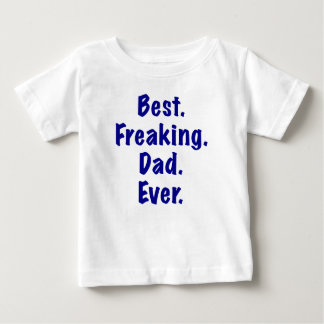 Best Freaking Dad Ever T Shirt