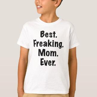Best Freaking Mom Ever T-Shirt