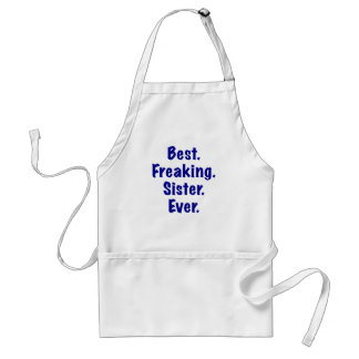 Best Freaking Sister Ever Adult Apron