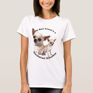 Best Friend Chihuahua Shorthaired T-Shirt