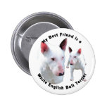 Best Friend English Bull Terrier White Pinback Buttons