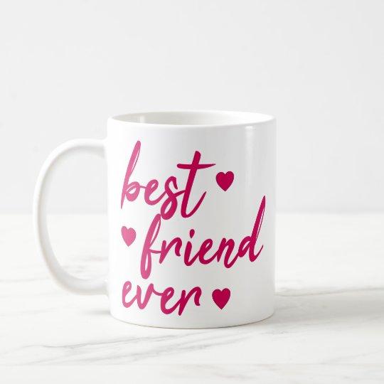best friend ever funny pink friendship quotes coffee mug com
