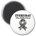 Best Friend - Everyday I Miss My Hero Military Magnet