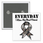 Best Friend - Everyday I Miss My Hero Military Pin