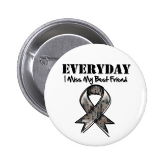 Best Friend - Everyday I Miss My Hero Military Pinback Button