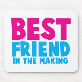 BEST FRIEND in the making Mouse Pad