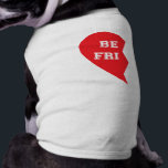 """Best Friend Matching Dogs Tee<br><div class=""""desc"""">These are the cutest matching shirts for your fur babies! This design features half of a red,  &quot;Best Friend&quot; heart. Show off your love for &quot;man&#39;s best friend&quot; or give the perfect gift to the animal lover in your life. Personalize the design by adding your own text.</div>"""